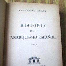 Libros de segunda mano: HISTORIA DEL ANARQUISMO ESPAÑOL - POR EDUARDO COMIN COLOMER - TOMÓ I 1956. Lote 149400838