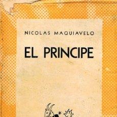 Libros de segunda mano: MAQUIAVELO, NICOLÁS - EL PRINCIPE. COLECCIÓN AUSTRAL. Lote 149444090