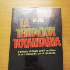 Libros de segunda mano: LA TENTACIÓN TOTALITARIA (JEAN - FRANÇOIS REVEL). Lote 176725900