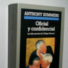 Libros de segunda mano: OFICIAL Y CONFIDENCIAL. LA VIDA SECRETA DE J. EDGAR HOOVER. SUMMERS ANTHONY. Lote 149600110