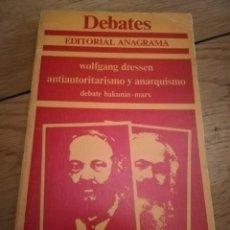 Libros de segunda mano: ANTIAUTORITARISMO Y ANARQUISMO -WOLFGANG DRESSEN -DEBATE BAKUNIN-MARX ED ANAGRAMA 1978. Lote 150137782