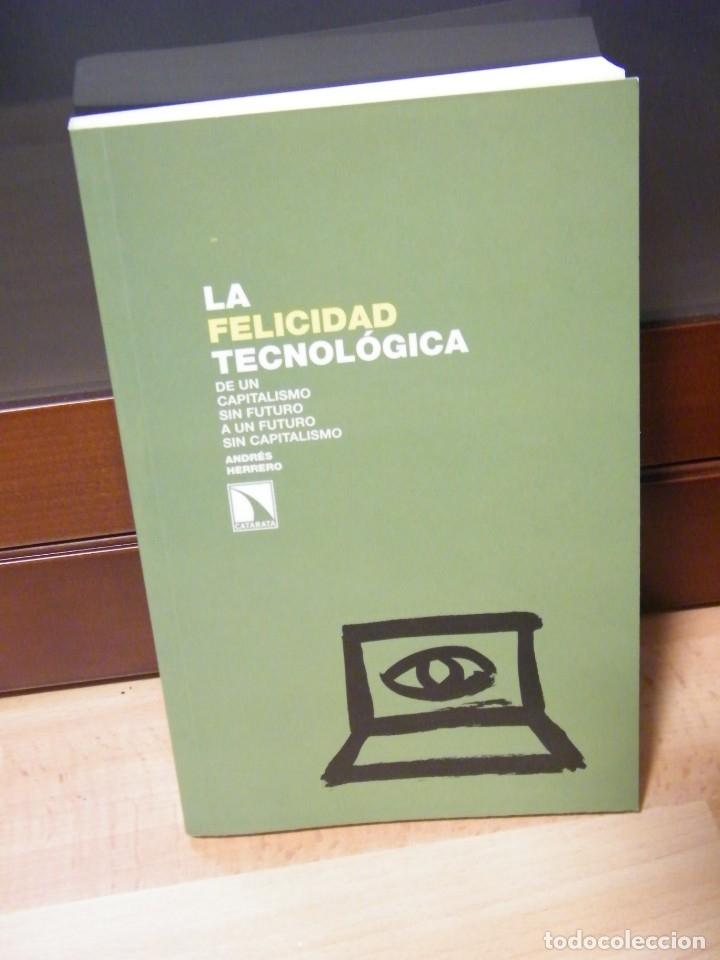 LA FELICIDAD TECNOLÓGICA - ANDRÉS HERRERO - EDITORIAL CATARATA - MADRID (2011) (Libros de Segunda Mano - Pensamiento - Política)