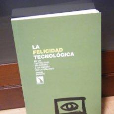 Libros de segunda mano: LA FELICIDAD TECNOLÓGICA - ANDRÉS HERRERO - EDITORIAL CATARATA - MADRID (2011). Lote 150158406