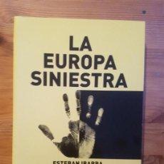 Libros de segunda mano: LA EUROPA SINIESTRA ESTEBAN IBARRA PUBLICADO POR CATARATA (2014) 282PP. Lote 150480802