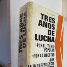 Libros de segunda mano: TRES AÑOS DE LUCHA JOSE DIAZ PARIS 1970 COLECCION EBRO . Lote 150486066