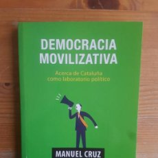Libros de segunda mano: DEMOCRACIA MOVILIZATIVA CRUZ,MANUEL PUBLICADO POR LA CATARATA, ESPAÑA (2015) 222PP. Lote 150567338