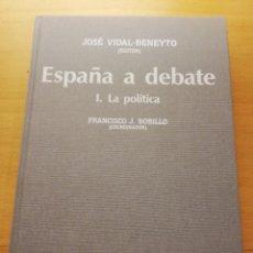 Libros de segunda mano: ESPAÑA A DEBATE I. LA POLÍTICA (FRANCISCO J. BOBILLO) TECNOS. Lote 150582422