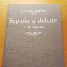 Libros de segunda mano: ESPAÑA A DEBATE II. LA SOCIEDAD (MIGUEL BELTRÁN) TECNOS. Lote 150582694