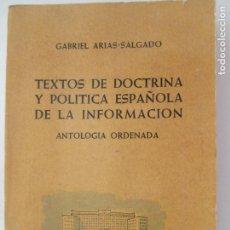 Libros de segunda mano: GABRIEL ARIAS-SALGADO. TEXTOS DE DOCTRINA Y POLÍTICA ESPAÑOLA DE LA INFORMACIÓN. MADRID 1960. Lote 150652690