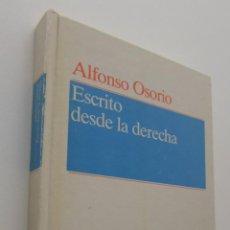 Libros de segunda mano: ESCRITO DESDE LA DERECHA - OSSORIO, ALFONSO. Lote 150774346