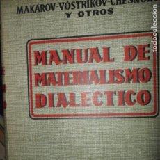 Libros de segunda mano: MANUAL DE MATERIALISMO DIALÉCTICO, VVAA, ED. PUEBLOS UNIDOS, MONTEVIDEO, 1963. Lote 150802314