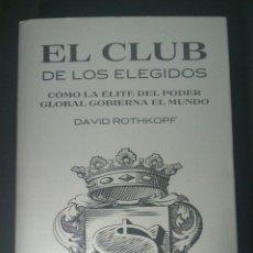 Libros de segunda mano: CTC - EL CLUB DE LOS ELEGIDOS: COMO LA ELITE DEL PODER GLOBAL GOBIERNA EL MUNDO - DAVID ROTHKOPF. Lote 150849638