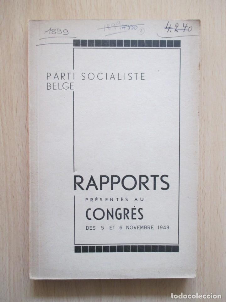 RAPPORTS PRÉSENTÉS AU CONGRÈS DES 5 ET 6 NOVEMBRE 1949 (PARTI SOCIALISTE BELGE) (Libros de Segunda Mano - Pensamiento - Política)
