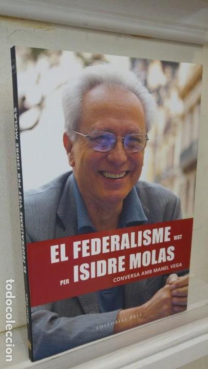 EL FEDERALISME VIST PER ISIDRE MOLAS CONVERSAC AMB MANEL VEGA (Libros de Segunda Mano - Pensamiento - Política)