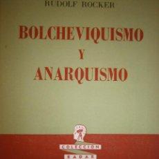 Libros de segunda mano: BOLCHEVIQUISMO Y ANARQUISMO RUDOLF ROCKER RECONSTRUIR 1959 COLECCION RADAR 14. Lote 151026078