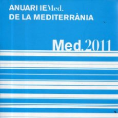 Libros de segunda mano: VESIV LIBRO ANUARI IEMED. DE LA MEDITERRANIA MED 2011 MIRAR FOTOS . Lote 151046266