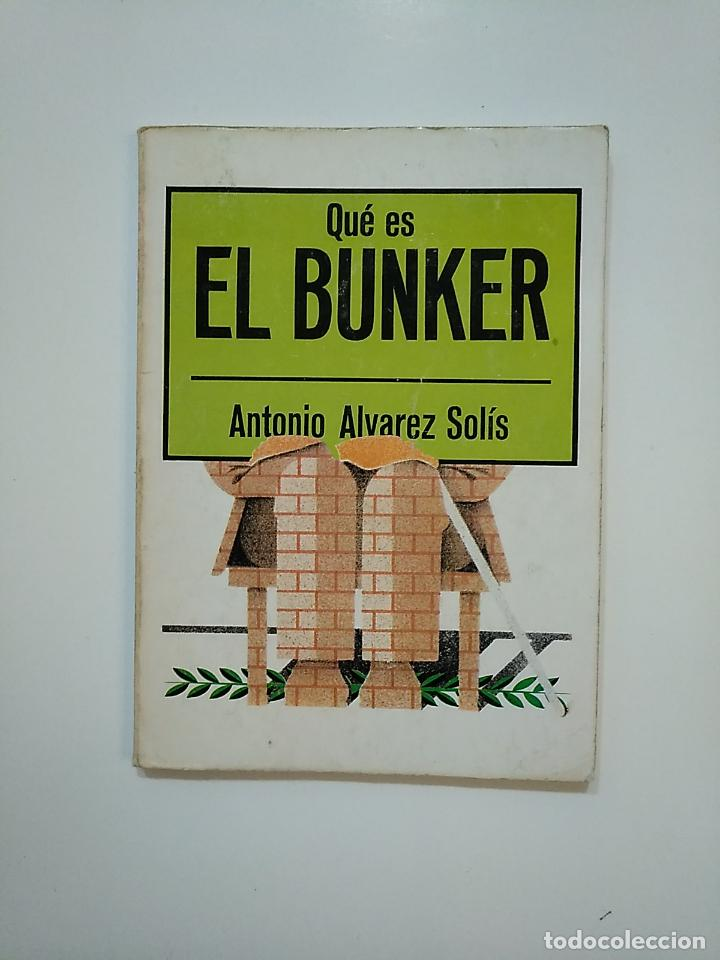 QUÉ ES EL BUNKER. ANTONIO ALVAREZ SOLÍS. EDITORIAL LA GAYA CIENCIA BIBLIOTECA DIVULGACION. TDK362 (Libros de Segunda Mano - Pensamiento - Política)