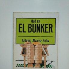 Libros de segunda mano: QUÉ ES EL BUNKER. ANTONIO ALVAREZ SOLÍS. EDITORIAL LA GAYA CIENCIA BIBLIOTECA DIVULGACION. TDK362. Lote 151058230