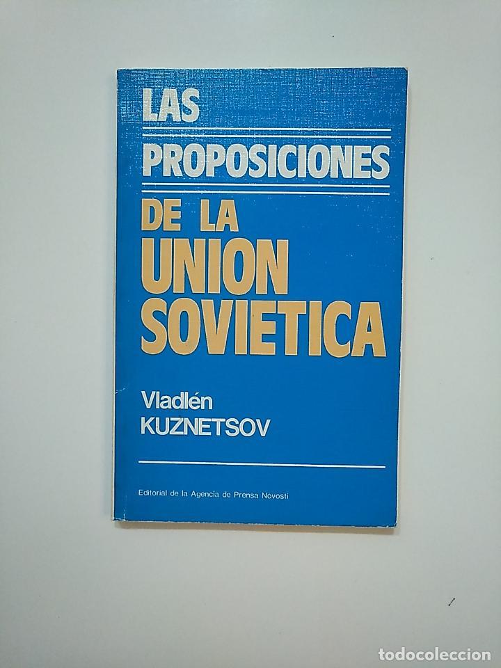 LAS PROPOSICIONES DE LA UNIÓN SOVIÉTICA. - VLADLÉN KUZNETSOV. TDK362 (Libros de Segunda Mano - Pensamiento - Política)