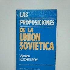 Libros de segunda mano: LAS PROPOSICIONES DE LA UNIÓN SOVIÉTICA. - VLADLÉN KUZNETSOV. TDK362. Lote 151058950