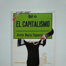 Libros de segunda mano: QUE ES EL CAPITALISMO. - JOSEP MARIA FIGUERAS. EDITORIAL LA GAYA CIENCIA. TDK362. Lote 151059182
