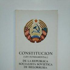Libros de segunda mano: CONSTITUCION LEY FUNDAMENTAL DE LA REPUBLICA SOCIALISTA SOVIETICA DE BIELORRUSIA. TDK362. Lote 151059742
