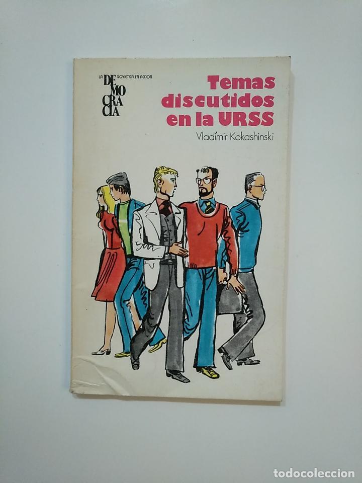 TEMAS DISCUTIDOS EN LA URSS. - VLADÍMIR KOKASHINSKI. TDK362 (Libros de Segunda Mano - Pensamiento - Política)