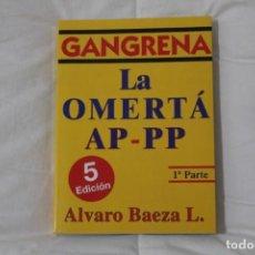 Libros de segunda mano: LIBRO LA OMERTÁ. AUTOR: ALVARO BAEZA L (ABL EDITOR). Lote 151107558