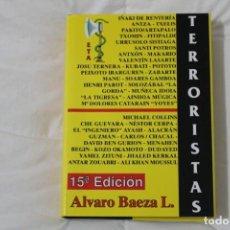 Libros de segunda mano: LIBRO TERRORISTAS. AUTOR: ALVARO BAEZA L (ABL EDITOR). Lote 151108646