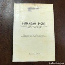 Libros de segunda mano: HUMANISMO SOCIAL. PROGRAMA POLÍTICO ECONÓMICO SOCIAL PARA EL AÑO SANTO - DIONISIO BIKKAL. Lote 151045128