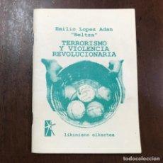 Libros de segunda mano: TERRORISMO Y VIOLENCIA REVOLUCIONARIA - EMILIO LÓPEZ ADAN BELTZA. Lote 151045152