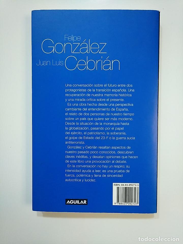 Libros de segunda mano: EL FUTURO NO ES LO QUE ERA. UNA CONVERSACION. - FELIPE GONZALEZ, JUAN LUIS CEBRIAN. TDK363 - Foto 2 - 151194022