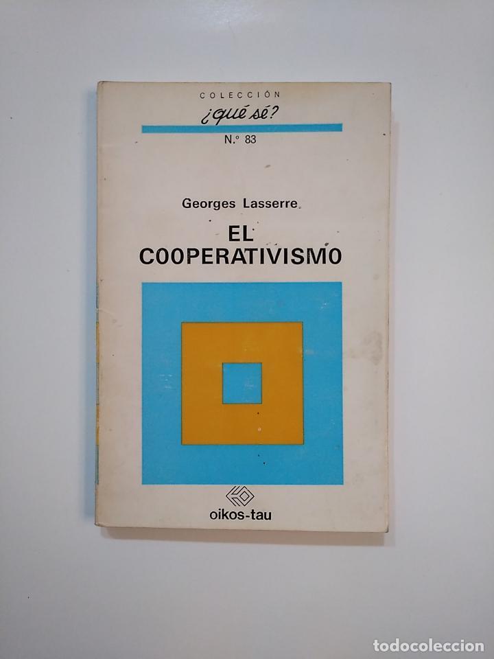 EL COOPERATIVISMO. GEORGES LASSERRE. COLECCION ¿QUE SE? Nº 83 OIKOS-TAU. TDK364 (Libros de Segunda Mano - Pensamiento - Política)