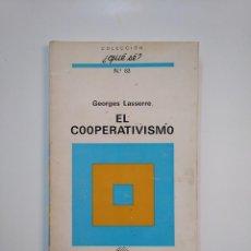 Libros de segunda mano: EL COOPERATIVISMO. GEORGES LASSERRE. COLECCION ¿QUE SE? Nº 83 OIKOS-TAU. TDK364. Lote 151222790