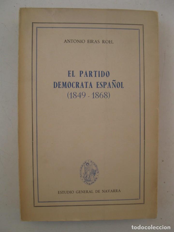 EL PARTIDO DEMÓCRATA ESPAÑOL (1849-1868) - ANTONIO EIRAS ROEL - EDICIONES RIALP - AÑO 1961. (Libros de Segunda Mano - Pensamiento - Política)