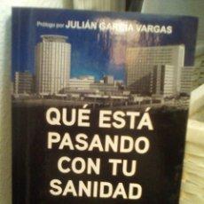 Libros de segunda mano: QUÉ ESTÁ PASANDO CON TU SANIDAD - JORDI SEVILLA, IGNACIO RIESGO. Lote 151327550