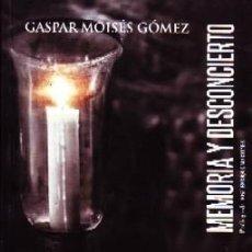 Libros de segunda mano: MEMORIA Y DESCONCIERTO. GOMEZ,GASPAR MOISES. P-253.. Lote 151430850