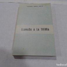 Libros de segunda mano: LLAMADA A LA TIERRA- VICTORIO ARBULU BENITO. LOGROÑO 1967. Lote 151476898