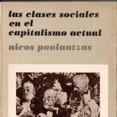 Libros de segunda mano: POULANTZAS : LAS CLASES SOCIALES EN EL CAPITALISMO ACTUAL (SIGLO XXI, 1983). Lote 151564746
