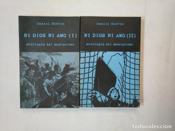 NI DIOS NI AMO. 2 TOMOS. VOLUMEN I Y II. - ANTOLOGIA DEL ANARQUISMO. - DANIEL GUERIN. TDK368 (Libros de Segunda Mano - Pensamiento - Política)