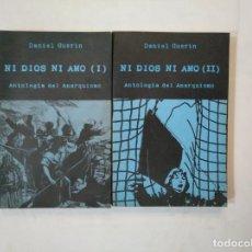 Libros de segunda mano: NI DIOS NI AMO. 2 TOMOS. VOLUMEN I Y II. - ANTOLOGIA DEL ANARQUISMO. - DANIEL GUERIN. TDK368. Lote 151836194