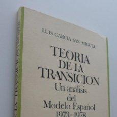 Libros de segunda mano: TEORÍA DE LA TRANSICIÓN, UNA ANÁLISIS DEL MODELO ESPAÑOL 1973-1978 - GARCÍA SAN MIGUEL, LUIS. Lote 151838908