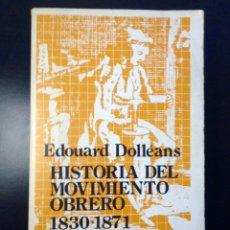 Libros de segunda mano: HISTORIA DEL MOVIMIENTO OBRERO / I. 1830-1871. EDOUARD DOLLEANS. ZERO 1973.. Lote 151911770