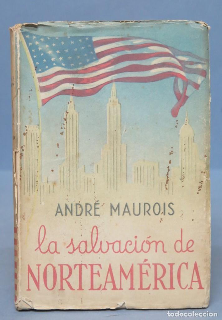 LA SALVACION DE NORTEAMERICA. ANDRE MAUROIS (Libros de Segunda Mano - Pensamiento - Política)