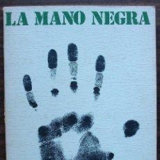 Libros de segunda mano: LA MANO NEGRA (ANARQUISMO AGRARIO EN ANDALUCIA). CLARA E. LIDA.. Lote 152526750