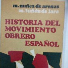 Libros de segunda mano: HISTORIA DEL MOVIMIENTO OBRERO ESPAÑOL - NUÑEZ ARENAS TUON DE LARA. Lote 152553274