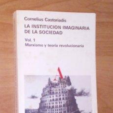 Libros de segunda mano: CORNELIUS CASTORIADIS - LA INSTITUCIÓN IMAGINARIA DE LA SOCIEDAD, 1.MARXISMO Y TEORÍA REVOLUCIONARIA. Lote 152540910