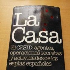 Libros de segunda mano: LA CASA. EL CESID: AGENTES, OPERACIONES SECRETAS Y ACTIVIDADES DE LOS ESPÍAS ESPAÑOLES (F. RUEDA). Lote 152695462