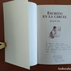 Libros de segunda mano: ESCRITO EN LA CARCEL JOSEP Mª SALA CON DEDICATORIA Y FIRMA DEL AUTOR BARCELONA 1977 . Lote 152726706
