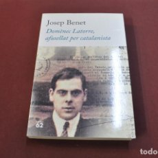 Libros de segunda mano: DOMÈNEC LATORRE , AFUSELLAT PER CATALANISTA - JOSEP BENET - APB. Lote 152887890